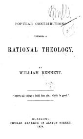 Popular Contributions Towards a Rational Theology ...