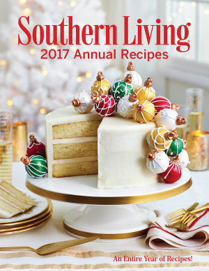 Southern Living Annual Recipes 2017