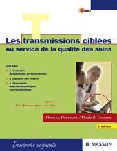Les transmissions ciblées au service de la qualité des soins: Guide méthodologique en soins généraux et en psychiatrie, Édition 3