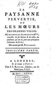 La paysanne pervertie, ou les moeurs des grandes villes: mémoires de Jeanette R*** mis au jour, Volume3