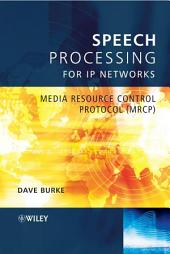 Speech Processing for IP Networks: Media Resource Control Protocol (MRCP)