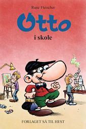 Otto #12: Otto i skole