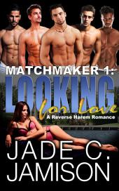Looking for Love: A Reverse Harem Romance