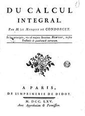 Du calcul integral. Par m. le marquis de Condorcet ..