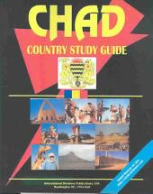 Chad Country Study Guide Volume 1 Strategic Information and Developments