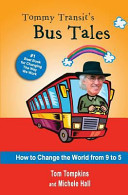 Tommy Transit s Bus Tales  How to Change the World from 9 to 5 PDF