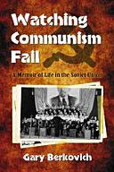 Watching Communism Fail