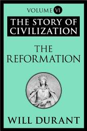 The Reformation: The Story of Civilization