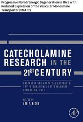 Catecholamine Research in the 21st Century: Progressive Noradrenergic Degeneration in Mice with Reduced Expression of the Vesicular Monoamine Transporter (VMAT2)
