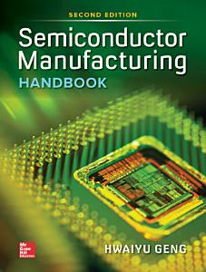 Semiconductor Manufacturing Handbook  Second Edition PDF