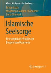 Islamische Seelsorge: Eine empirische Studie am Beispiel von Österreich