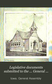 Legislative Documents Submitted to the ... General Assembly of the State of Iowa: Volume 2