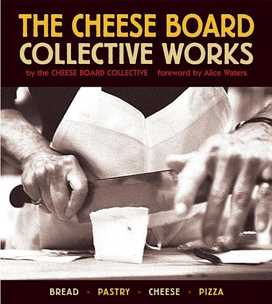Download The Cheese Board  Collective Works Book