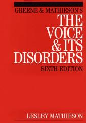 Greene and Mathieson's the Voice and its Disorders: Edition 6