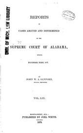 Report of Cases Argued and Determined in the Supreme Court of Alabama: Volume 59