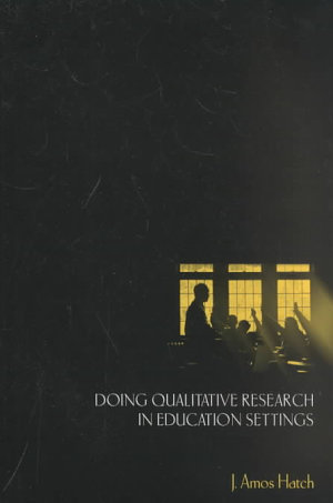 Doing Qualitative Research in Education Settings