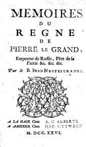 Mémoires du règne de Pierre le Grand, empereur de Russie, père de la patrie...