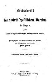 Zeitschrift des Landwirthschaftlichen Vereins in Bayern: Zugl. Organ d. Agrikultur-Chemischen Versuchsstationen Bayerns, Band 61
