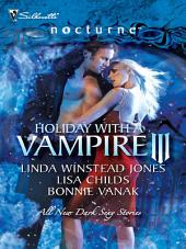 Holiday with a Vampire III: Sundown\Nothing Says Christmas Like a Vampire\Unwrapped