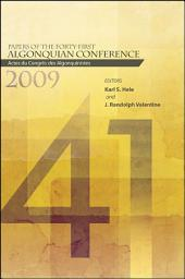 Papers of the Forty-First Algonquian Conference: Actes du Congrès des Algonquinistes