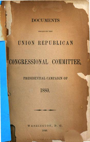 Documents Issued by the Union Republican Congressional Committee  Presidential Campaign of 1880 PDF