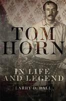 Tom Horn in Life and Legend PDF