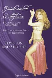 Quintessential Bellydance: Beginner Class Companion