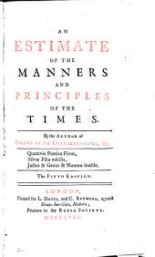 An estimate of the manners and principles of the times, by the author of Essays on the Characteristics