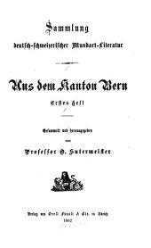 Sammlung deutsch-schweizerischer Mundart-Literatur: Ausgaben 1-12