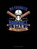 My Favorite Baseball Star Calls Me Grandma