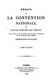 Débats de la Convention nationale: ou analyse complète des séances, avec les noms de tous les membres, pétitionnaires ou personnages qui ont figuré dans cette assemblée, précédée d'une introduction ...