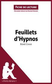Feuillets d'Hypnos de René Char (Fiche de lecture): Résumé complet et analyse détaillée de l'oeuvre