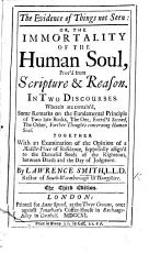 The evidence of things not seen: or, The immortality of the human soul, prov'd from scripture & reason ... The second edition, with large additions