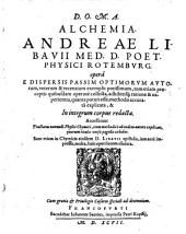 Alchemia etc. Accesserunt traectatus nonnulli physicichymici etc. - Francofurti, Saurius 1597