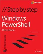 Windows PowerShell Step by Step: Window PowerS Step Step _p3, Edition 3