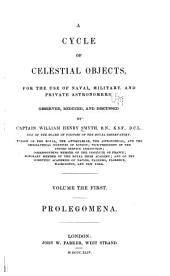 A Cycle of Celestial Objects: For the Use of Naval, Military, and Private Astronomers, Volume 1