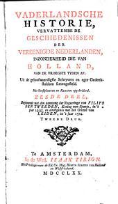 Vaderlandsche historie, vervattende de geschiedenissen der Vereenigde Nederlanden, inzonderheid die van Holland, van de vroegste tyden af : Uit de geloofwaardigste schryvers en egte gedenkstukken samengesteld: Volume 6