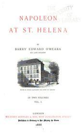 Napoleon at St. Helena: Volume 1