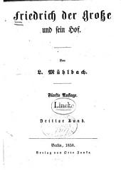 Friedrich der Grosse und sein Hof: Band 3