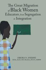 The Great Migration of Black Women Educators from Segregation to Integration