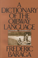 A Dictionary of the Ojibway Language