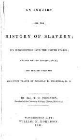 An Inquiry Into the History of Slavery: Its Introduction Into the United States; Causes of Its Continuance; and Remarks Upon the Abolition Tracts of William E. Channing, Part 4