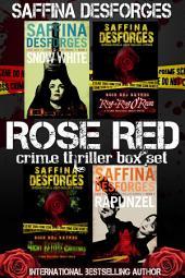 Saffina Desforges' ROSE RED crime thriller box set