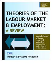 Theories of the Labour Market and Employment: A Review