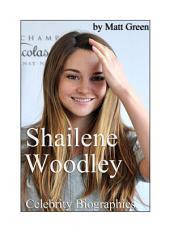 Celebrity Biographies - The Amazing Life Of Shailene Woodley - Famous Actors