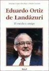 Eduardo Ortiz de Landázuri: El médico amigo