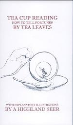 Tea-Cup Reading and the Art of Fortune Telling by Tea-Leaves