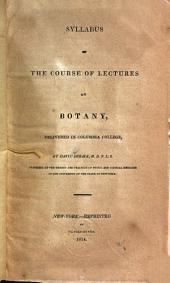 Syllabus of the Course of Lectures on Botany: Delivered in Columbia College