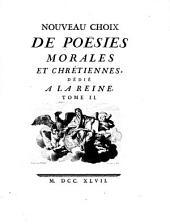 Nouveau Choix De Poesies Morales et Chrétiennes: Dédié A La Reine. 2