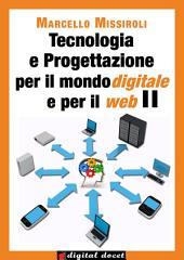 Tecnologia e progettazione per il mondo digitale e per il web II
